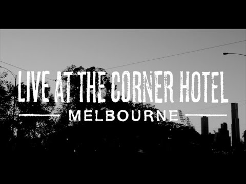 The Smith Street Band - Live At The Corner Hotel -