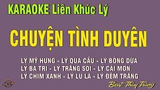 Karaoke Liên khúc lý | Chuyện tình duyên | Lý mỹ hưng - lý bông dừa - lý ba tri - lý lu là