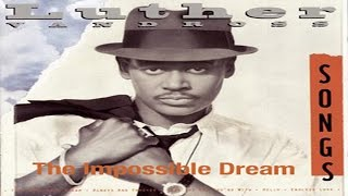 The Impossible Dream! | Luther Vandross