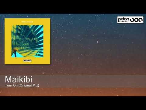 Download Maikibi - Turn On (Original Mix) [Piston Recordings]