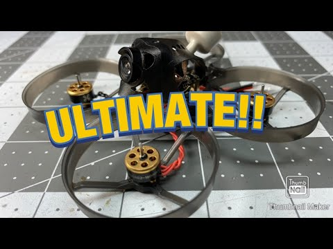 THE ULTIMATE WHOOP BUILD..imo