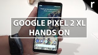 Google Pixel 2 XL Hands-on Review: A worthy successor?