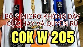 Bộ 2 Micro không dây cực hay và sang trọng COK W205 lh 0364.791.604 - 0964.867.866