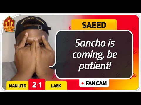 SAEED! SANCHO IS COMING! Manchester United 2-1 Lask Linz Fan Cam