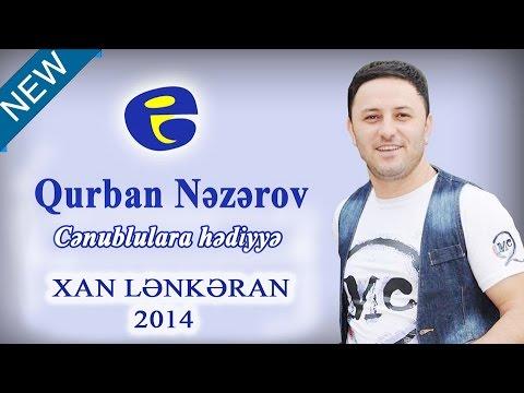 Qurban Nezerov - Xan Lenkeran | Гурбан Назаров Хан Ленкоран 2014