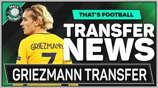 GRIEZMANN Transfer Confirmed! LATEST TRANSFER NEWS