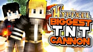 BIGGEST TNT Cannon on Hypixel! w/ Unfuggettable