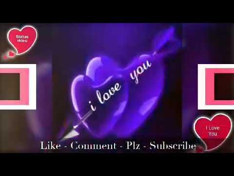 I Love You New Status Video Very Nice Status Whatsapp Status New