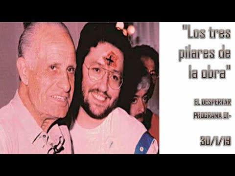"""Los tres pilares de la obra"" EL DESPERTAR PROGRAMA 01- 30/1/19"