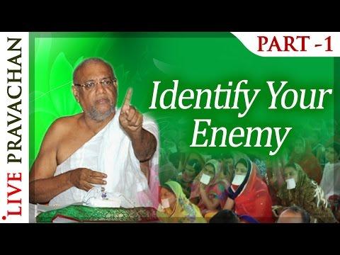 Identify Your Enemy - Part 1   Jain Pravachan by Acharya Ratnasundar Suri   Jai Jinendra