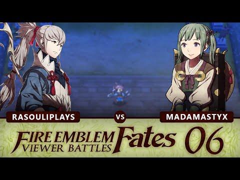 Fire Emblem: Fates (Viewer Wi-Fi Battles) - Part 6: Rasouli x MadamaStyx!