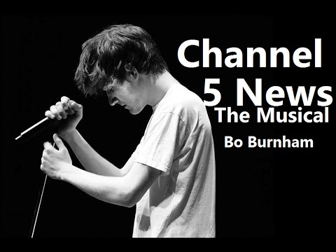 Channel 5 News: The Musical w/ Lyrics - Bo Burnham - what