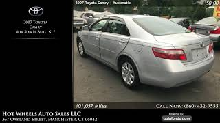 Used 2007 Toyota Camry | Hot Wheels Auto Sales LLC, Manchester, CT