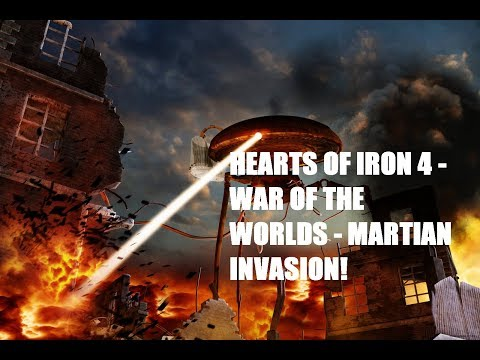 Hearts of Iron IV - War of the Worlds - MARTIAN INVASION!