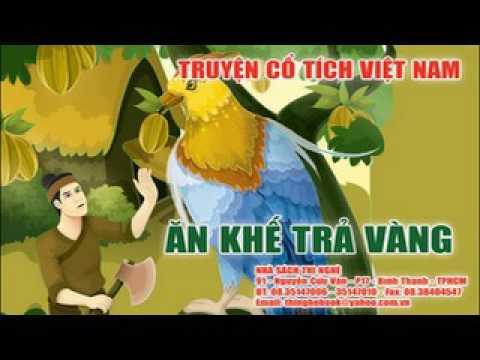 Cổ tích Việt Nam - Ăn Khế trả vàng