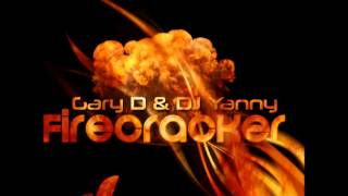 Gary D & DJ Yanny - Firecracker (Original Edit)
