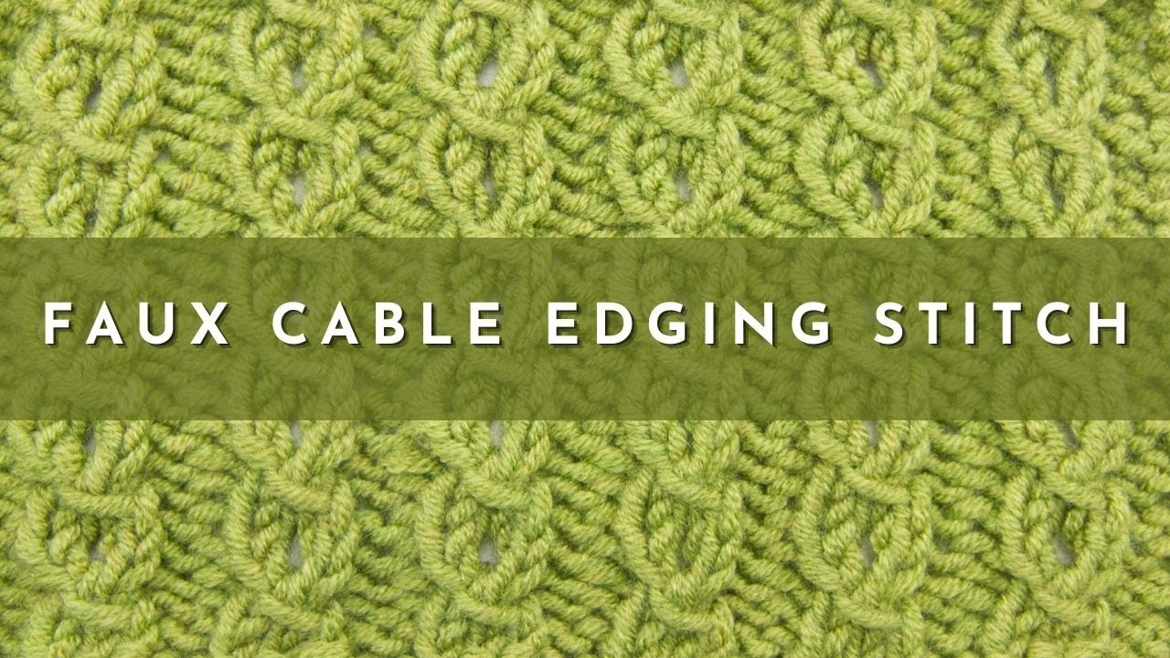 The Faux Cable Edging Stitch :: Knitting Stitch #524 :: Right Handed - YouTube