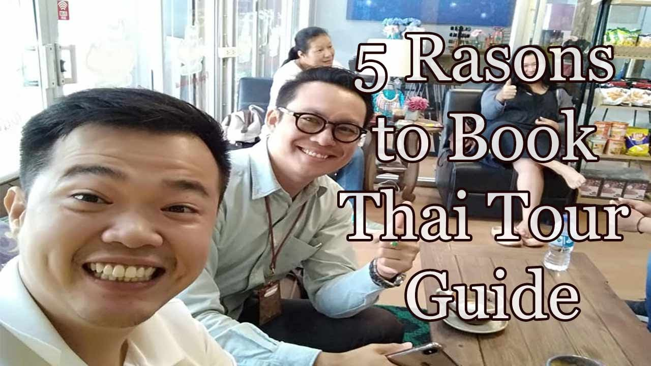 5 Reasons why should you book the Thai Tour Guide