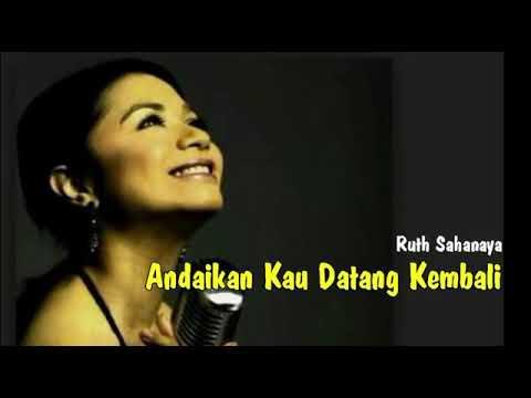 Ruth Sahanaya - Andaikan Kau Datang Kembali (Lirik)