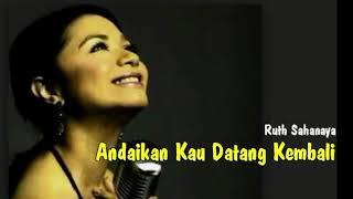Download Ruth Sahanaya - Andaikan Kau Datang Kembali (Lirik)