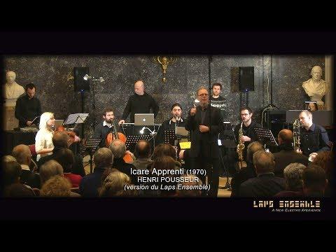Icare Apprenti (1970) HENRI POUSSEUR (version du Laps Ensemble)