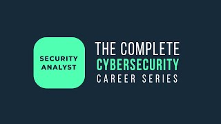 Overview of a Cybersecurity Analyst | Complete Cybersecurity Career Series