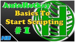 AutoHotKey Tutorial 1 (The Basics to start writing scripts)
