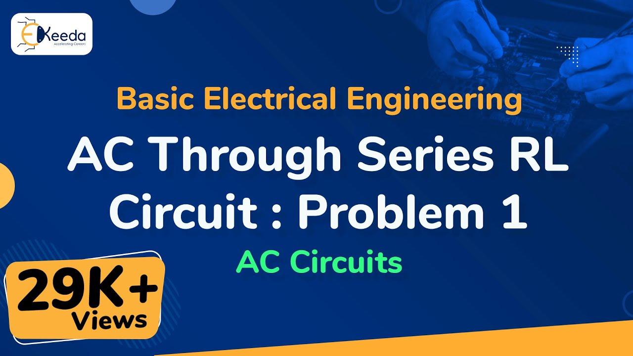 Ac Through Series Rl Circuit Problem 1 Circuits Basic Electrical Engineering