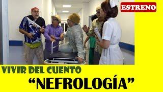 """Vivir del Cuento """"NEFROLOGÍA"""" (Estreno 6 abril 2020)"""