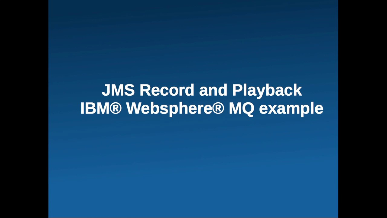 Record and replay/playback JMS XML messages to mock IBM Webshere MQ