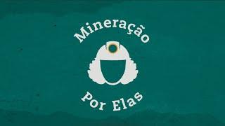 #MineraçãoPorElas - Episódio 2 - Mulheres no Espírito Santo