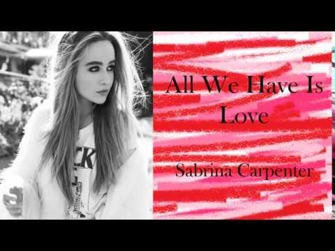 All We Have Is Love - Sabrina Carpenter (Lyrics)