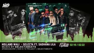 Audio HOLLANDWALI GIRLFRIEND - Selectabeats ft. Sadhana Lila 2FAMOUSCRW