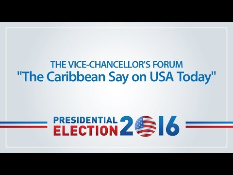 "Vice-Chancellor's Forum: ""The Caribbean Say On USA Today"""