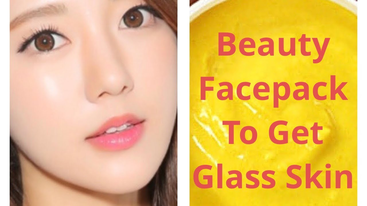 Best Face Pack To Get Glass Skin Fairness Face Mask To Get Very Fair Quickly Get Glowing Face Youtube