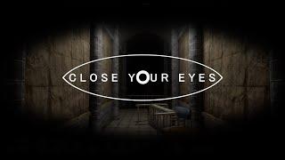 Close Your Eyes - Un juego muuuuy fumon! 100% Walkthrough