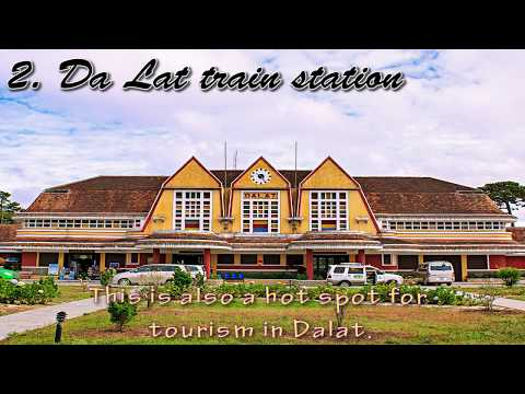 Top 10 places to visit in Da Lat 2017