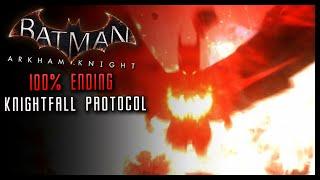 Batman Arkham Knight: Full Knightfall Protocol ENDING 100% & Credits