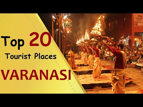 """VARANASI"" Top 20 Tourist Places 