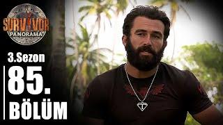 Survivor Panorama 3. Sezon | 85. Bölüm
