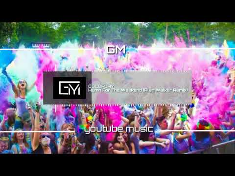 COLDPLAY  - Hymn For The Weekend (Alan Walker Remix)