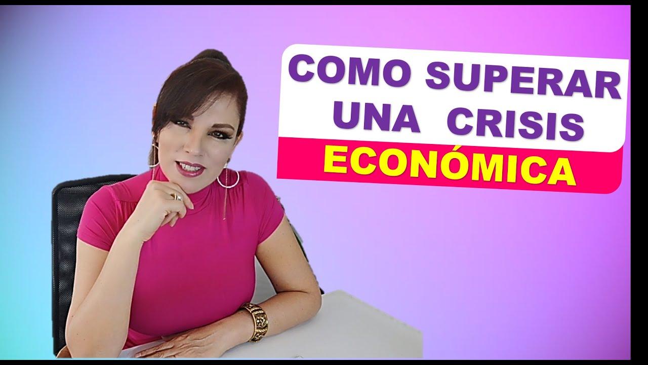 CÓMO SUPERAR UNA CRISIS ECONÓMICA