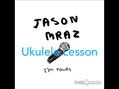 Im Yours Jason Mraz Ukulele Lesson Youtube