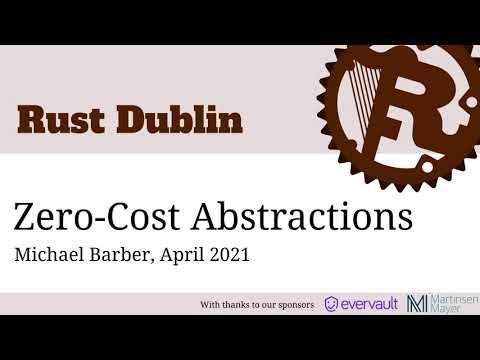 Rust Dublin Lightning Talks April 2021 - Zero Cost Abstractions