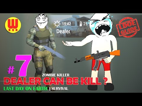 CAN YOU KILL DEALER ? Last Day on Earth Android Gameplay Part 7