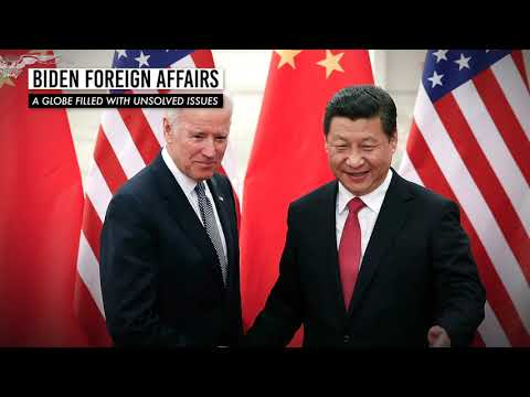 Biden foreign affairs: A globe filled with unsolved issues