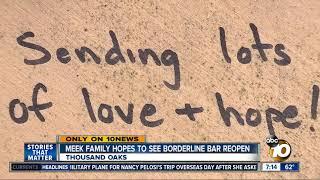 Meek family hopes to see Borderline bar reopen
