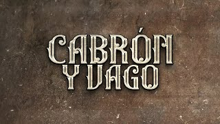 El Fantasma, Los Dos Carnales - Cabrón y Vago (Video Lyric)
