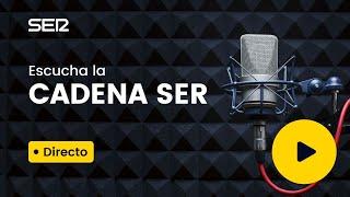 DIRECTO | Escucha la Cadena SER en vivo