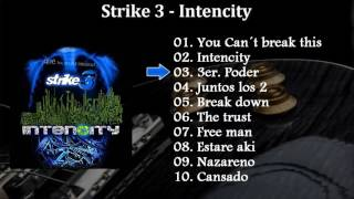 Strike 3 Intencity Album Completo